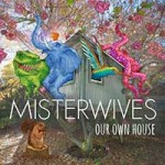 misterwives-our-own-house