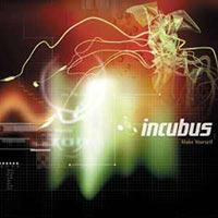 Incubus-make-yourself