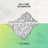on-a-cree-un-monstre-l-iceberg