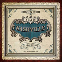 robben-ford-a-day-in-nashville
