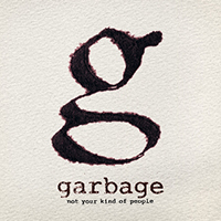Garbage-Not-Your-Kind-of-People