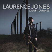 laurence-jones-what-s-it-gonna-be
