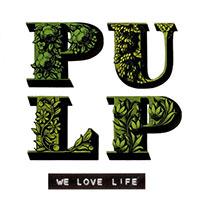 pulp-we-love-life