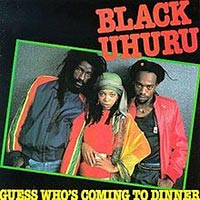 Black-Uhuru-Guess-Who-s-Coming-To-Dinner