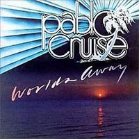 pablo-cruise-worlds-away